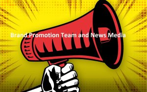 Brand Promotion Team and News Media